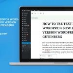 HOW TO USE TEXT EDITOR WORDPRESS NEW EDITOR VERSION WORDPRESS GUTENBERG