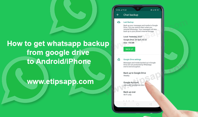 How to get whatsapp backup from google drive to Android