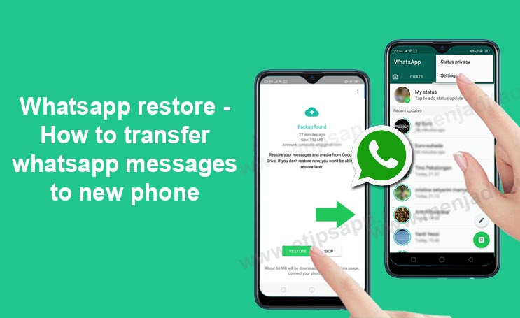 Whatsapp restore How to transfer whatsapp messages to new phone