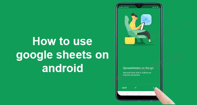How to use google sheets on android