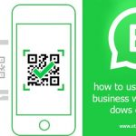 how to use whatsapp business web on Windows desktop