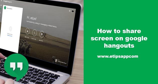 How to share screen on google hangouts