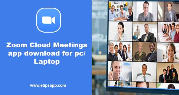 Zoom Cloud Meetings app download for pc Laptop