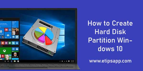 How to Create Hard Disk Partition Windows 10