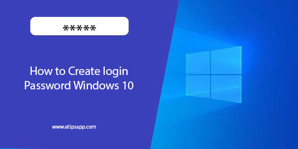 How to Create login Password Windows 10