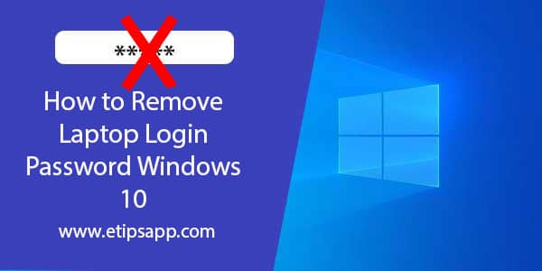 How to Remove Laptop Login Password Windows 10