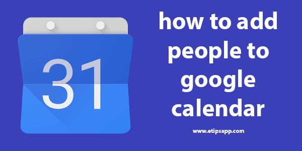 how to add people to google calendar