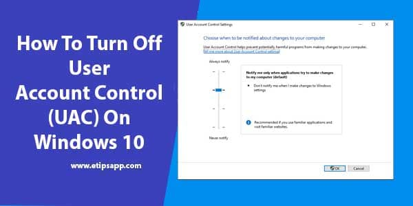 How To Turn Off User Account Control (UAC) On Windows 10
