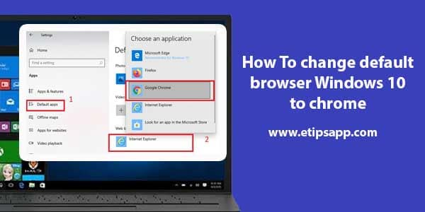 How To change default browser Windows 10 to chrome