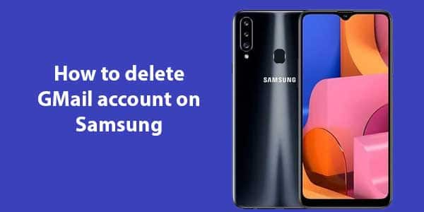 How to delete GMail account on Samsung