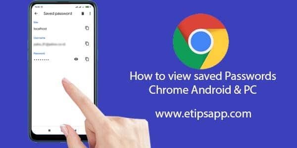 How to view saved Passwords Chrome Android & PC