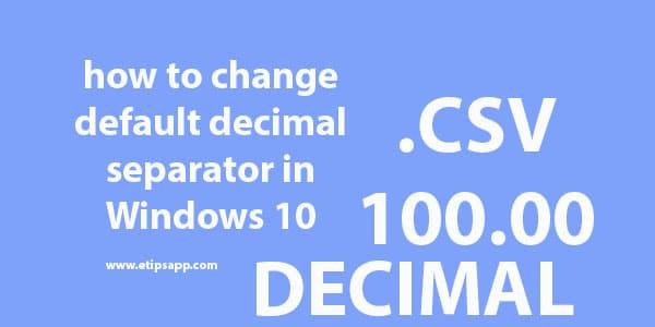 how to change default decimal separator in Windows 10