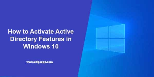 How to Activate Active Directory Features in Windows 10