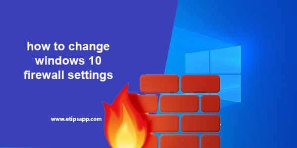 how to change windows 10 firewall settings