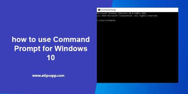 how to use Command Prompt for Windows 10