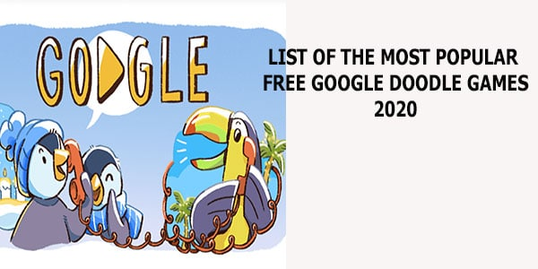 list if the most popular free google doodle games 2020
