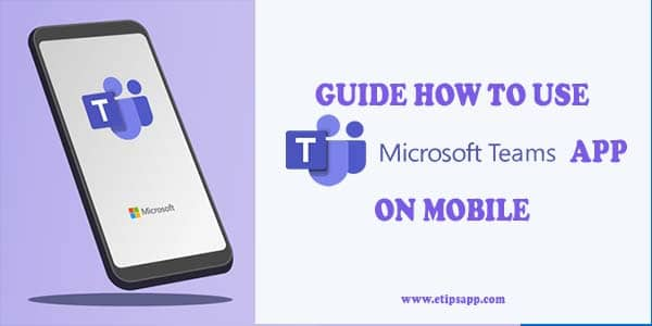 Guide How to Use the Microsoft Teams App on Mobile