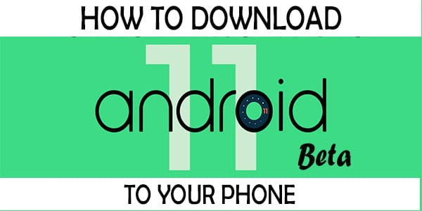 how to download android 11 beta to your phone