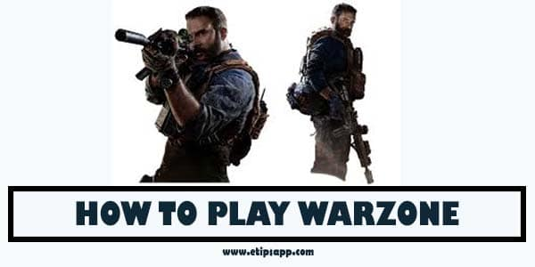 How To Play Warzone