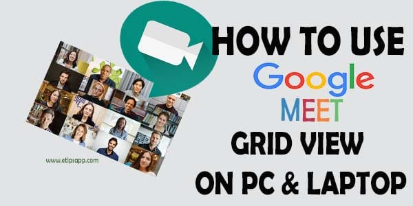 How To Use Google Meet Grid On PC & Laptop