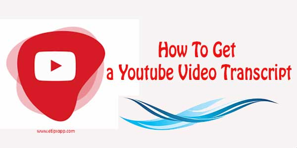 How To Get a Youtube Video Transcript