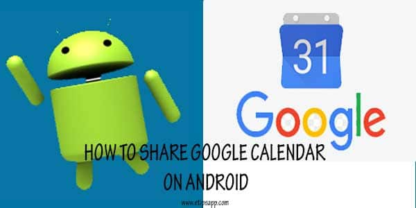 How to Share Google Calendar on Android