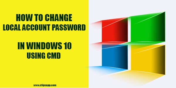 How to Change Local Account Password in Windows 10 Using CMD