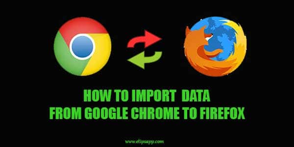 How to import data from google chrome to mozilla firefox