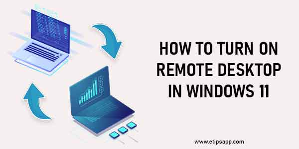 How to Turn on Remote Desktop in Windows 11