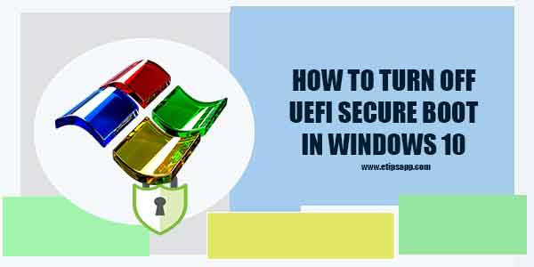 Here's How to Turn Off UEFI Secure Boot in Windows 10
